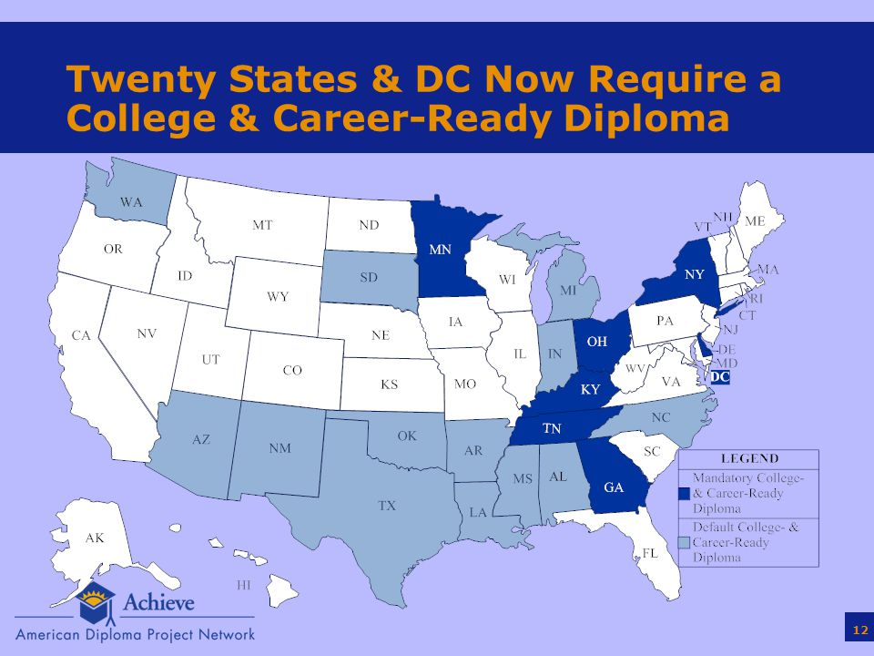 12 Twenty States & DC Now Require a College & Career-Ready Diploma