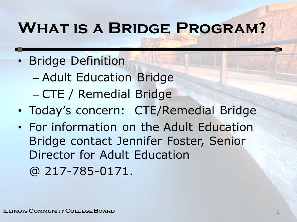 Illinois Community College Board What is a Bridge Program.
