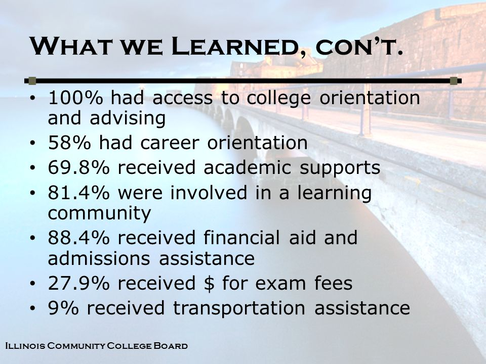 Illinois Community College Board What we Learned, con't.
