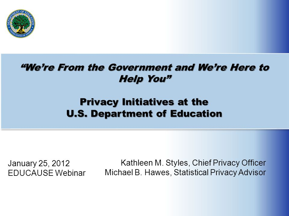 We're From the Government and We're Here to Help You Privacy Initiatives at the U.S.