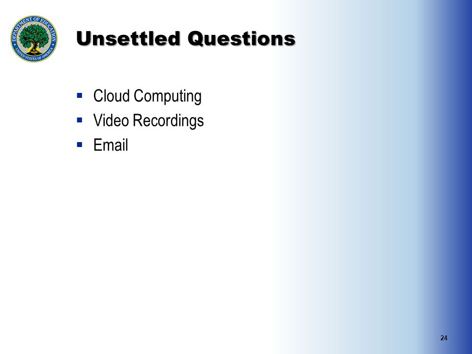 Unsettled Questions  Cloud Computing  Video Recordings  Email 24