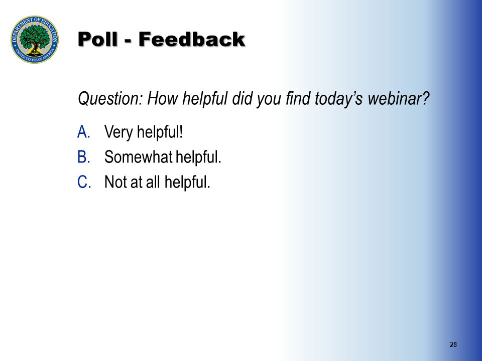 Poll - Feedback Question: How helpful did you find today's webinar.