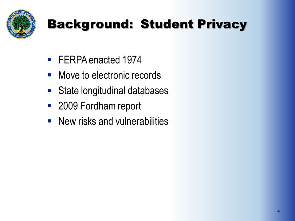 Background: Student Privacy  FERPA enacted 1974  Move to electronic records  State longitudinal databases  2009 Fordham report  New risks and vulnerabilities 4