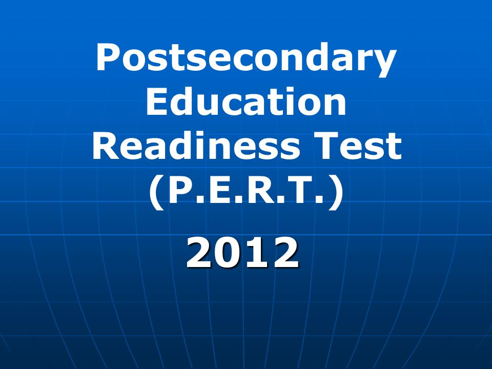 Postsecondary Education Readiness Test (P.E.R.T.) 2012
