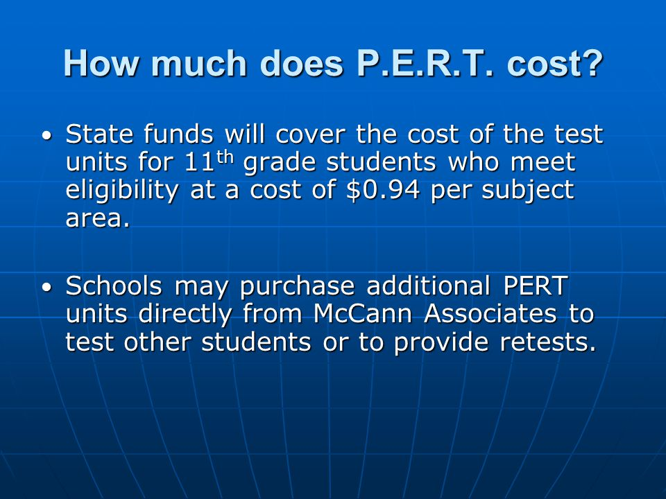 How much does P.E.R.T.cost.