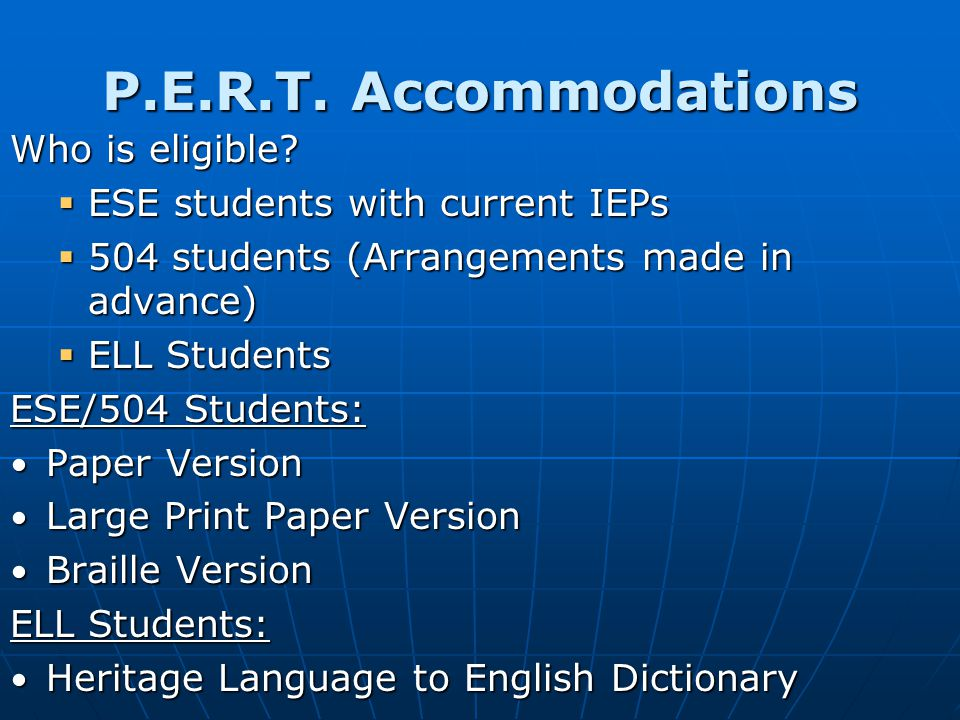 P.E.R.T.Accommodations Who is eligible.