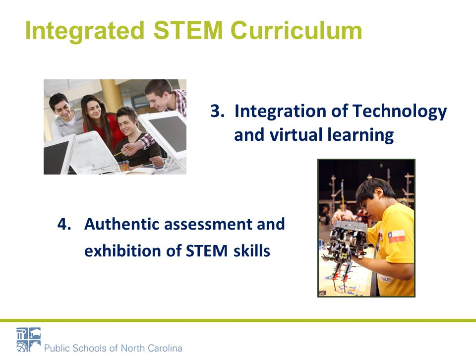 Integrated STEM Curriculum 5.Professional development on integrated STEM curriculum, community/industry partnerships and postsecondary education connections 6.
