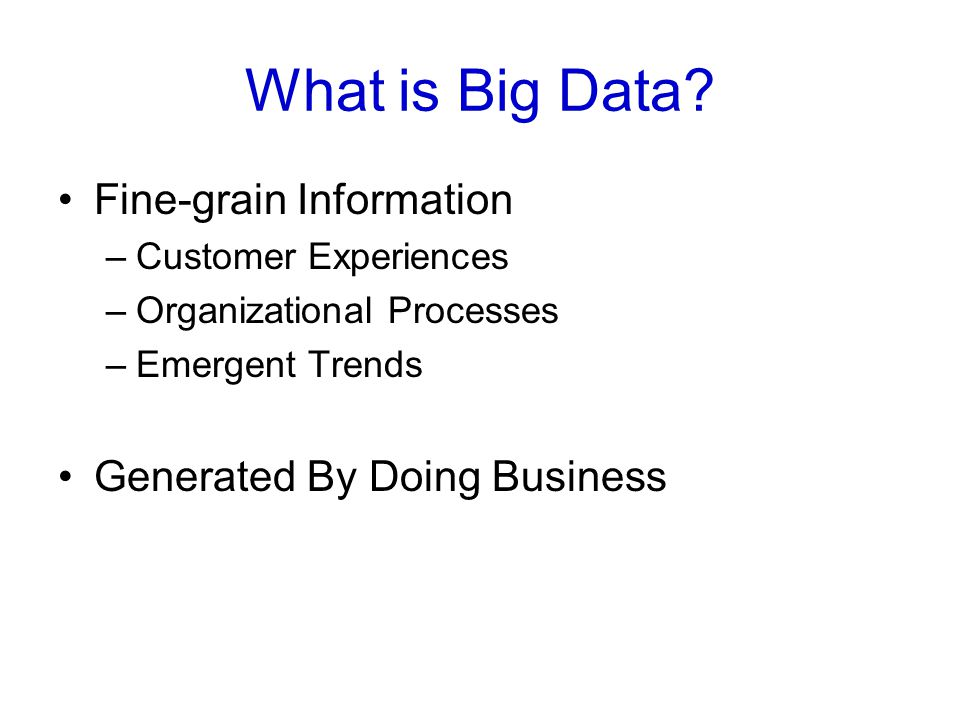 What is Big Data.