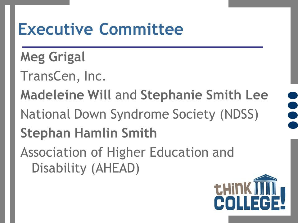 Executive Committee Meg Grigal TransCen, Inc.