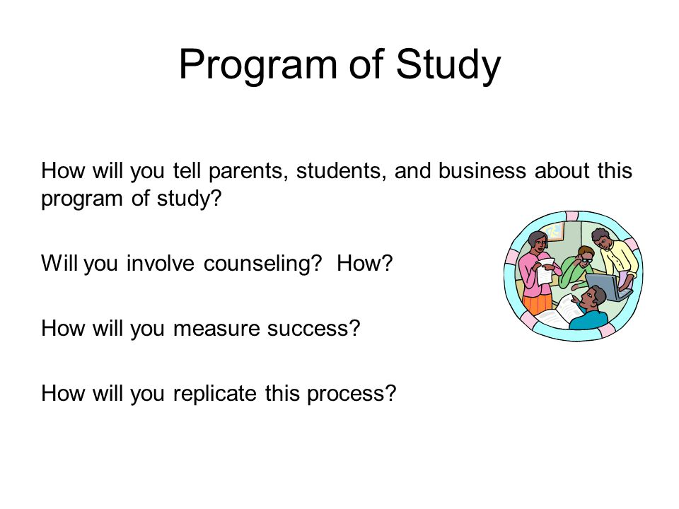 How will you tell parents, students, and business about this program of study.