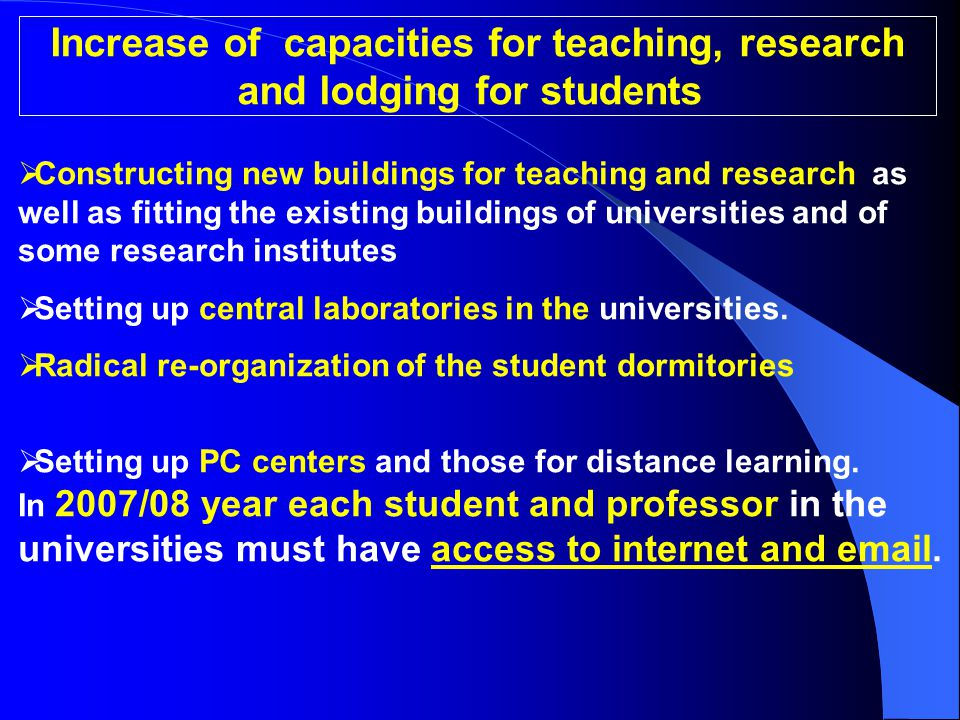 Increase of capacities for teaching, research and lodging for students  Constructing new buildings for teaching and research as well as fitting the e