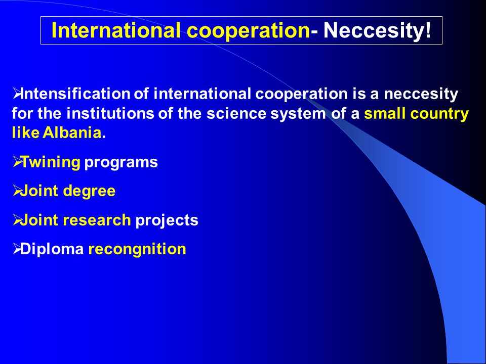International cooperation- Neccesity!  Intensification of international cooperation is a neccesity for the institutions of the science system of a sm