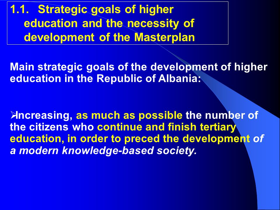 1.1.Strategic goals of higher education and the necessity of development of the Masterplan Main strategic goals of the development of higher education