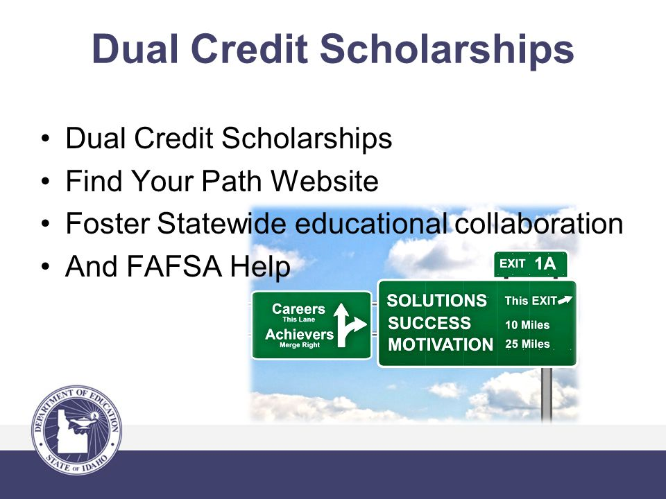 Dual Credit Scholarships Find Your Path Website Foster Statewide educational collaboration And FAFSA Help