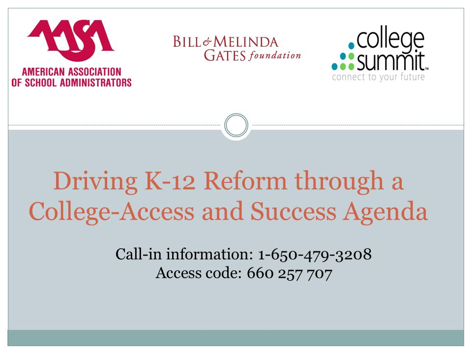 The Work AASA and College Summit have partnered, supported by the Bill & Melinda Gates Foundation, to help schools and districts prepare for the 21 st Century accountability measure – POST-SECONDARY ACCESS AND SUCCESS