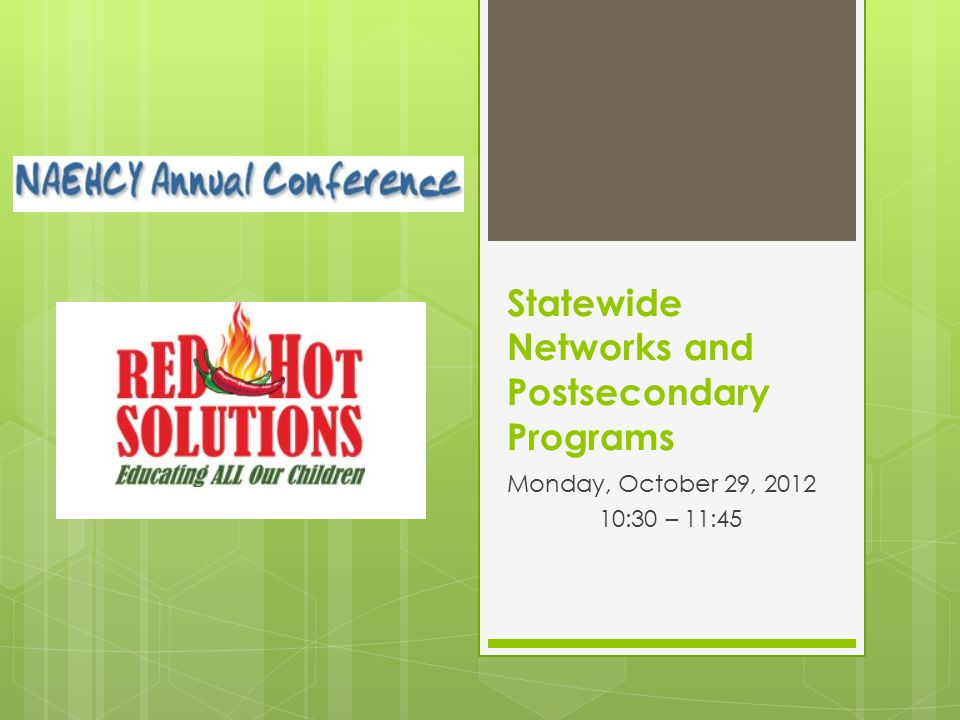 Statewide Networks and Postsecondary Programs Monday, October 29, 2012 10:30 – 11:45