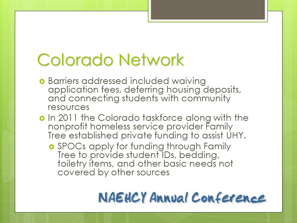 Colorado Network  Barriers addressed included waiving application fees, deferring housing deposits, and connecting students with community resources