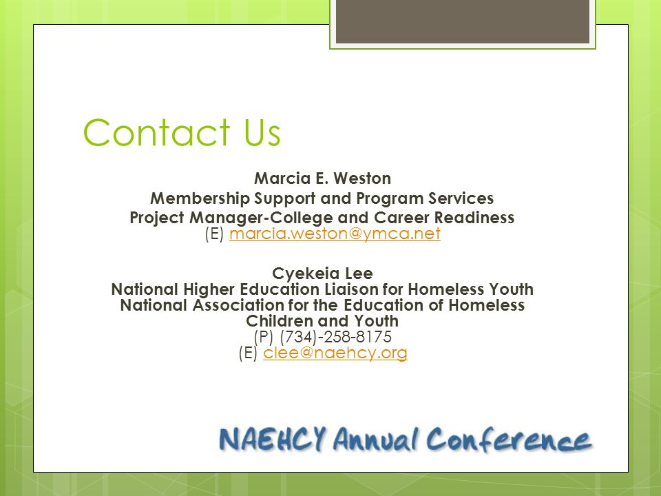 Contact Us Marcia E. Weston Membership Support and Program Services Project Manager-College and Career Readiness (E) marcia.weston@ymca.netmarcia.west