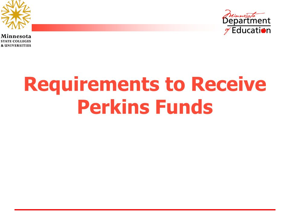 Requirements to Receive Perkins Funds