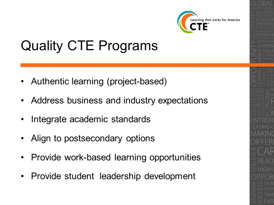 Literacy in CTE – Major Effort Focus on increasing the instructional capacity of CTE teachers to improve literacy in CTE classes Use literacy strategies aligned to the Common Core State Standards for Literacy in Technical Subjects Raise rigor of reading and writing assignments