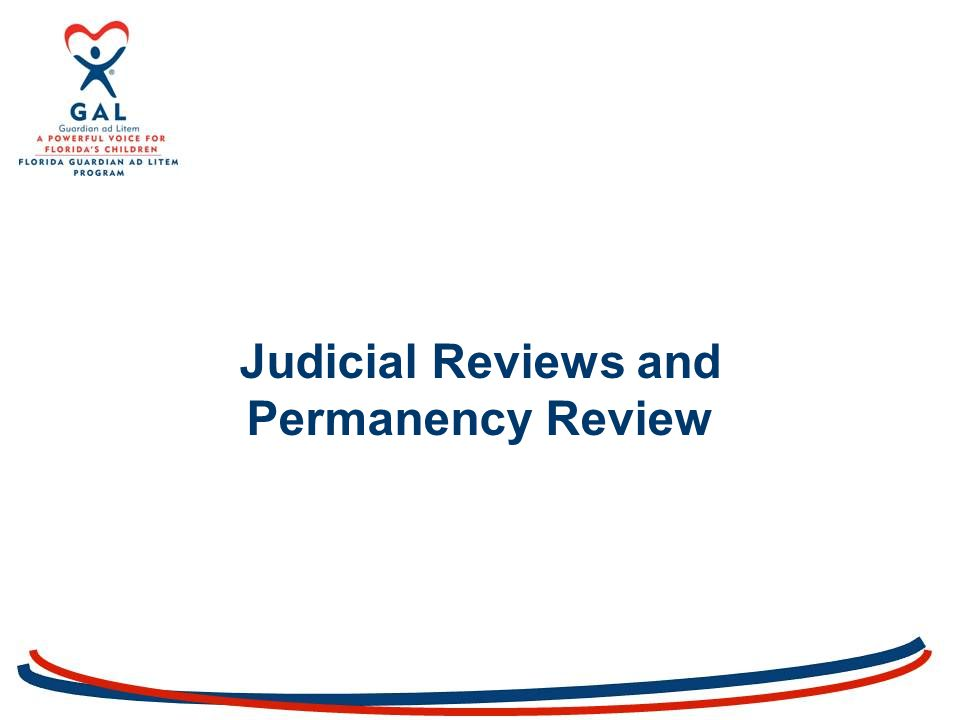 Judicial Reviews and Permanency Review
