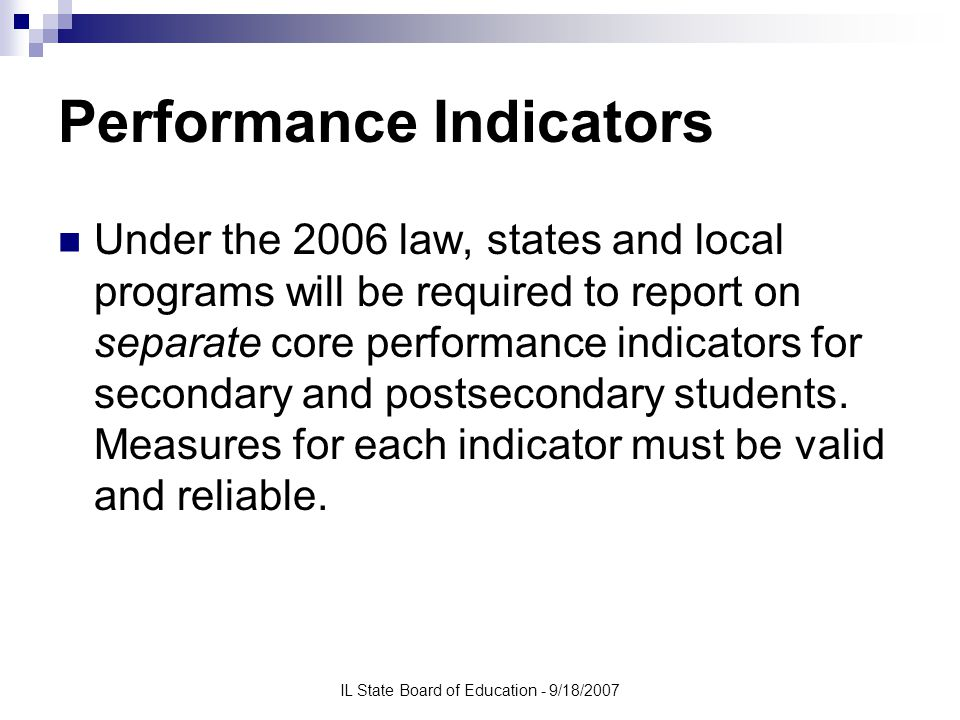 IL State Board of Education - 9/18/2007 5S1: Secondary Placement Numerator: Number of CTE concentrators who left secondary education and were placed in postsecondary education or advanced training, in the military service, or employment in the second quarter following the program year in which they left secondary education (i.e., unduplicated placement status for CTE concentrators who graduated by June 30, 2007 would be assessed between October 1, 2007 and December 31, 2007).