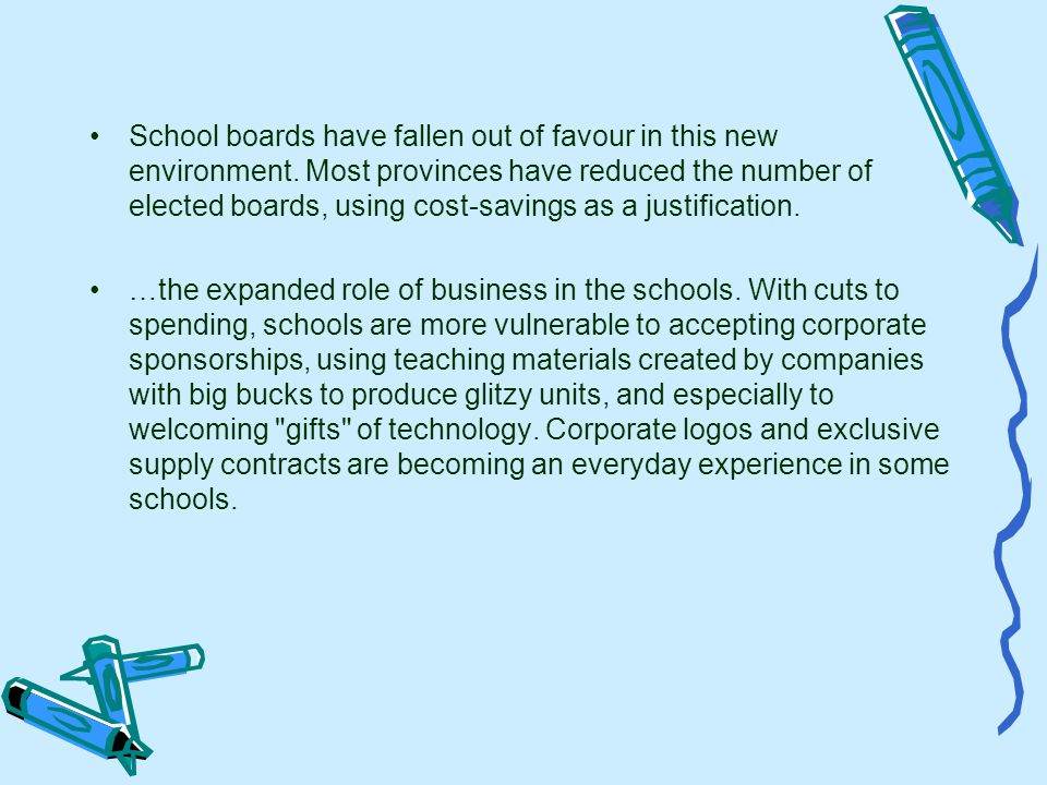 School boards have fallen out of favour in this new environment.