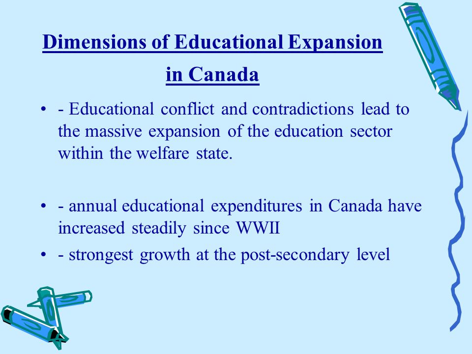 - Educational conflict and contradictions lead to the massive expansion of the education sector within the welfare state.