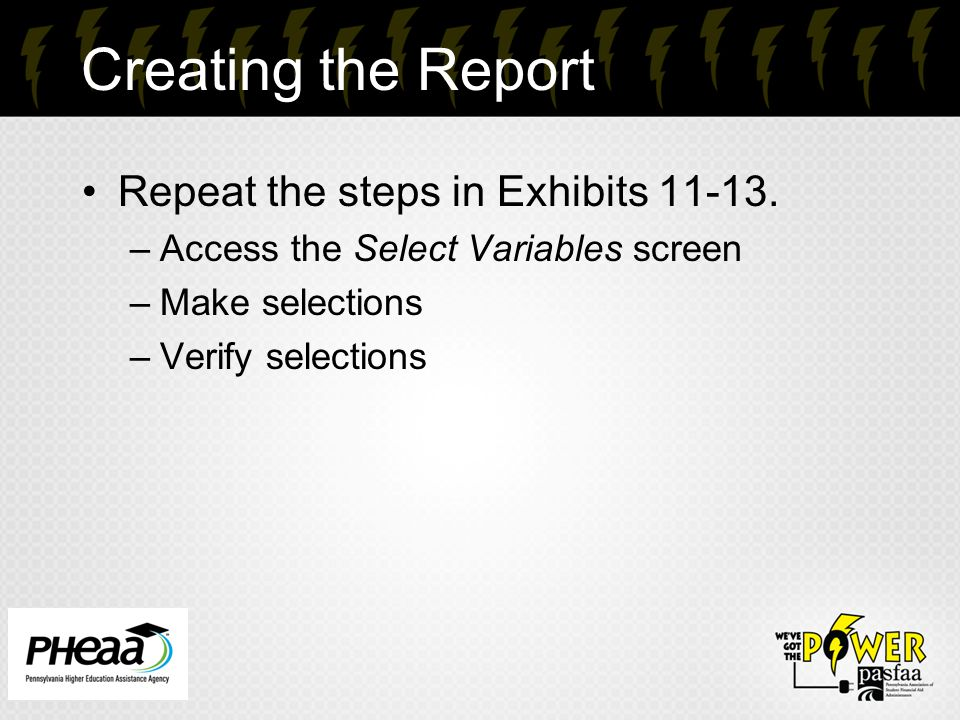 Creating the Report Repeat the steps in Exhibits 11-13.