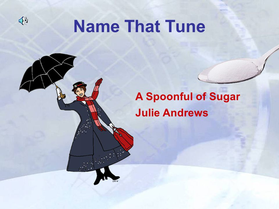 Name That Tune A Spoonful of Sugar Julie Andrews
