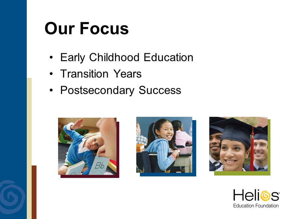 Our Focus Early Childhood Education Transition Years Postsecondary Success