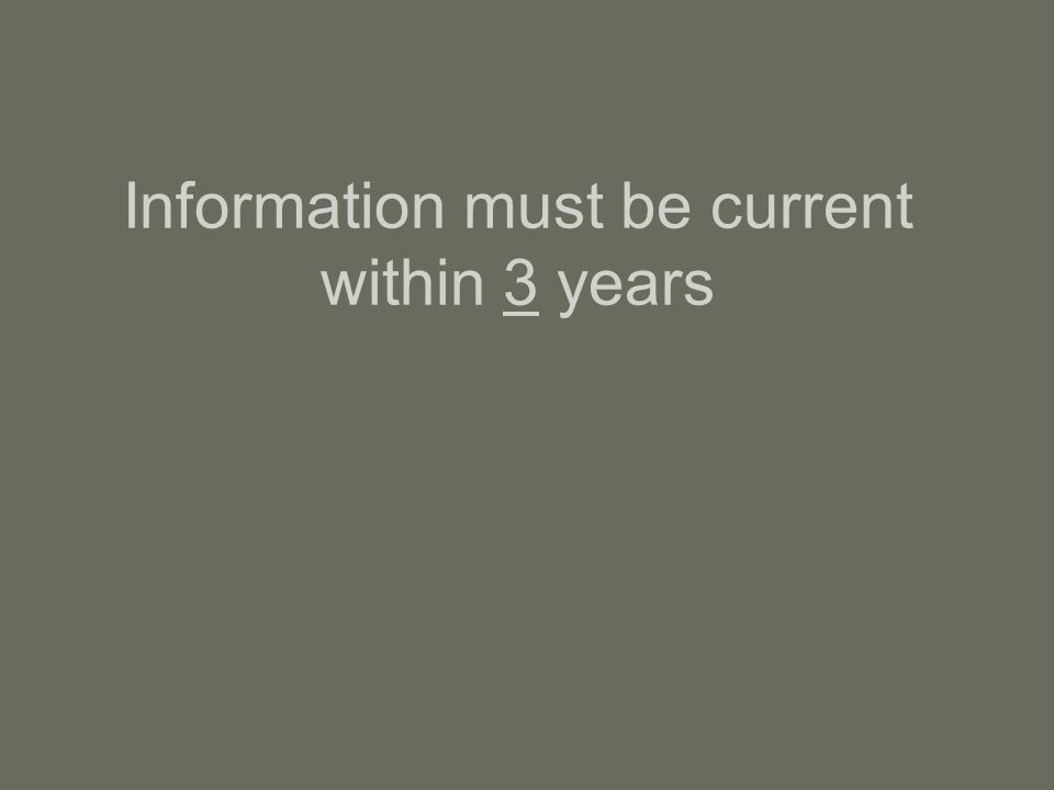 Information must be current within 3 years