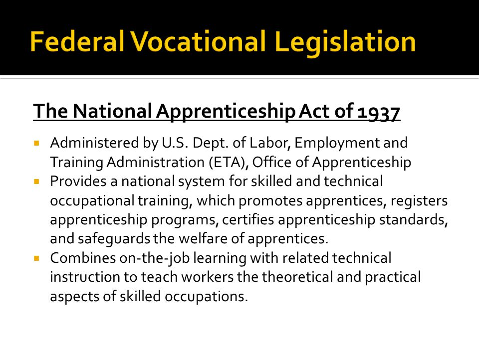 Carl D.Perkins Vocational Education Act of 1984 re-authorized as the Carl D.
