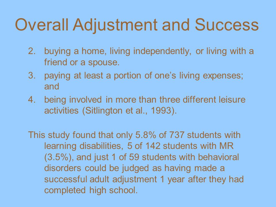 Overall Adjustment and Success 2.buying a home, living independently, or living with a friend or a spouse.