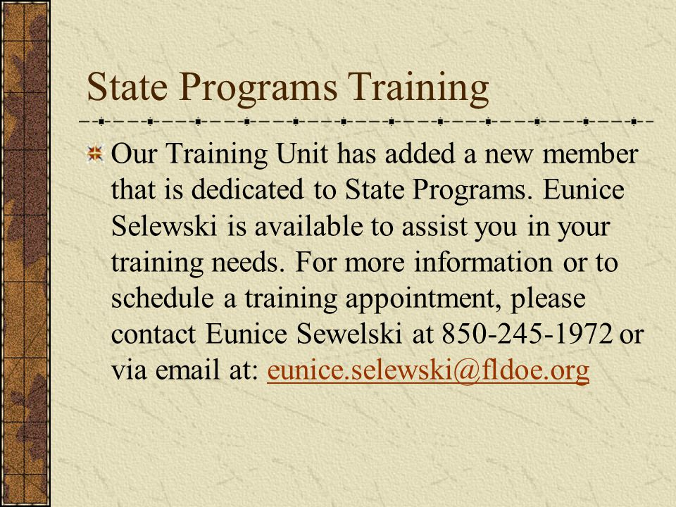 State Programs Training Our Training Unit has added a new member that is dedicated to State Programs.