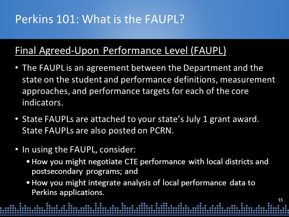 15 Perkins 101: What is the FAUPL.