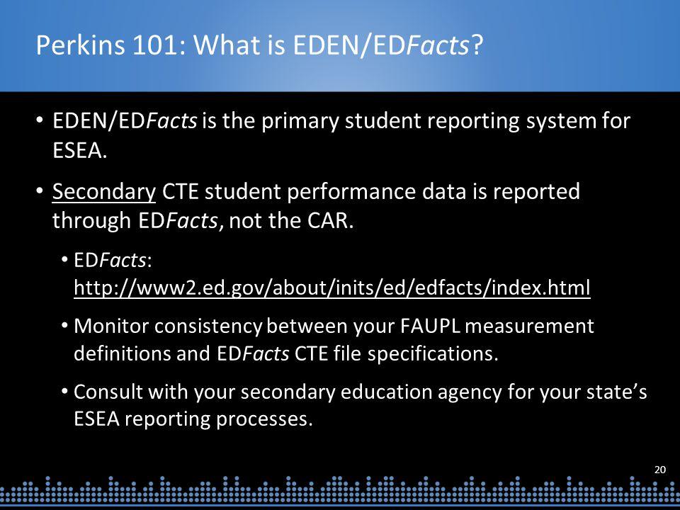 20 Perkins 101: What is EDEN/EDFacts.