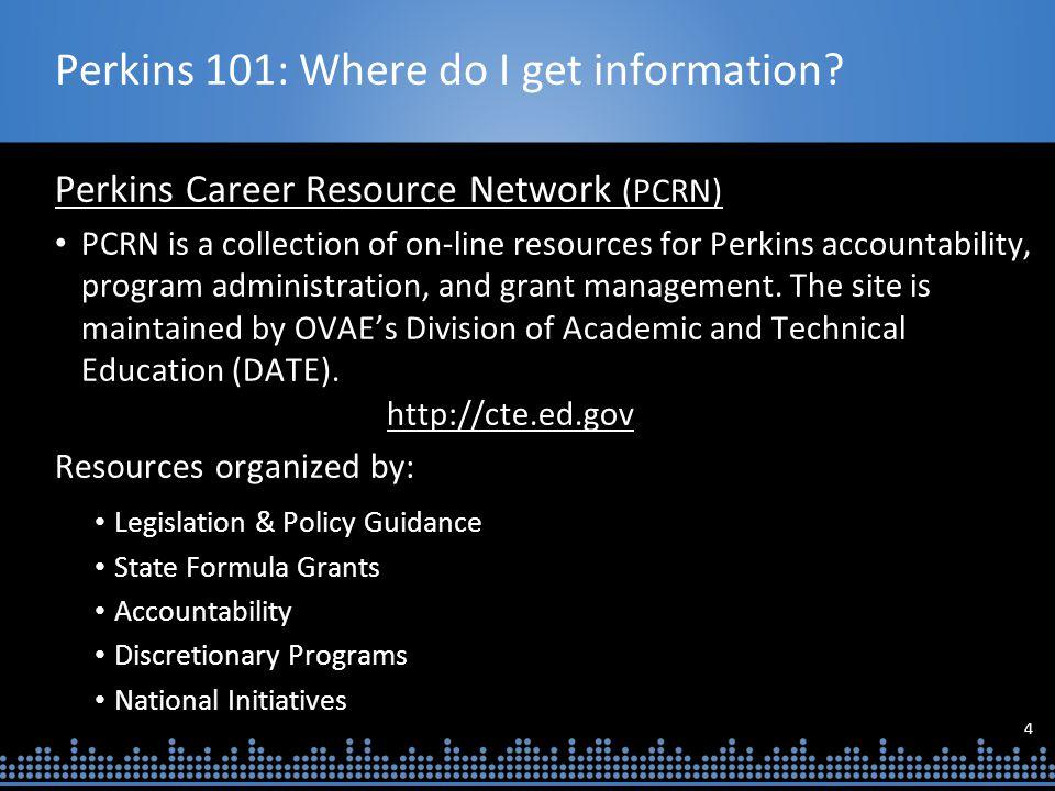 4 Perkins 101: Where do I get information.