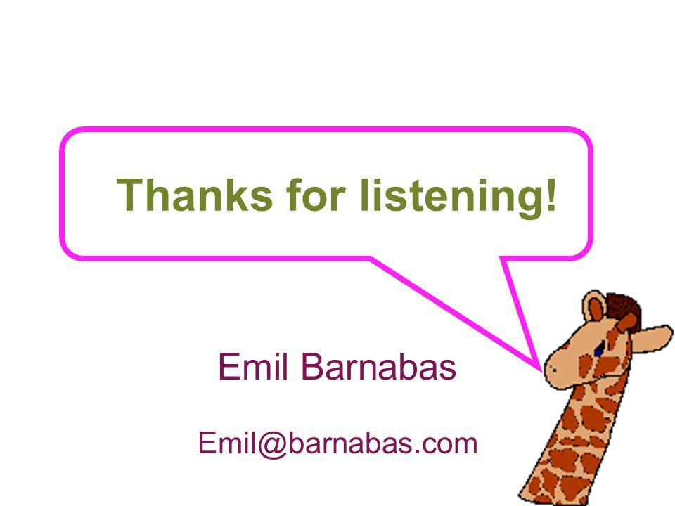 Thanks for listening! Emil Barnabas Emil@barnabas.com