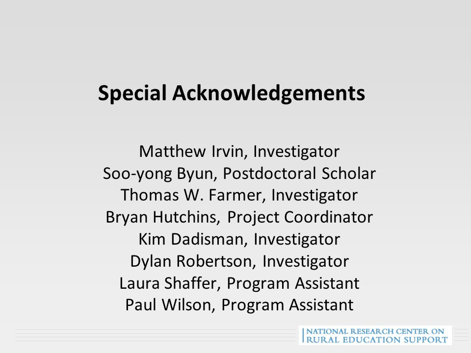 Special Acknowledgements Matthew Irvin, Investigator Soo-yong Byun, Postdoctoral Scholar Thomas W. Farmer, Investigator Bryan Hutchins, Project Coordi