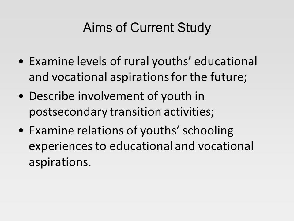 Conclusions: Educational Aspirations Approximately 77% of rural youth aspire to complete a college or advanced professional degree; Aspirations for college are equivalent with other national studies (NCES, 2004); ELS: 2002 data reveal differences in urban and rural samples for advanced degrees only (NCES, 2004) Most of the variation in educational aspirations occurs within school rather than between school.
