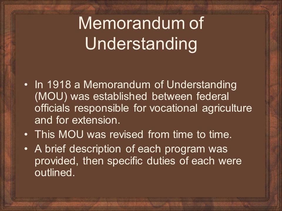Memorandum of Understanding In 1918 a Memorandum of Understanding (MOU) was established between federal officials responsible for vocational agricultu