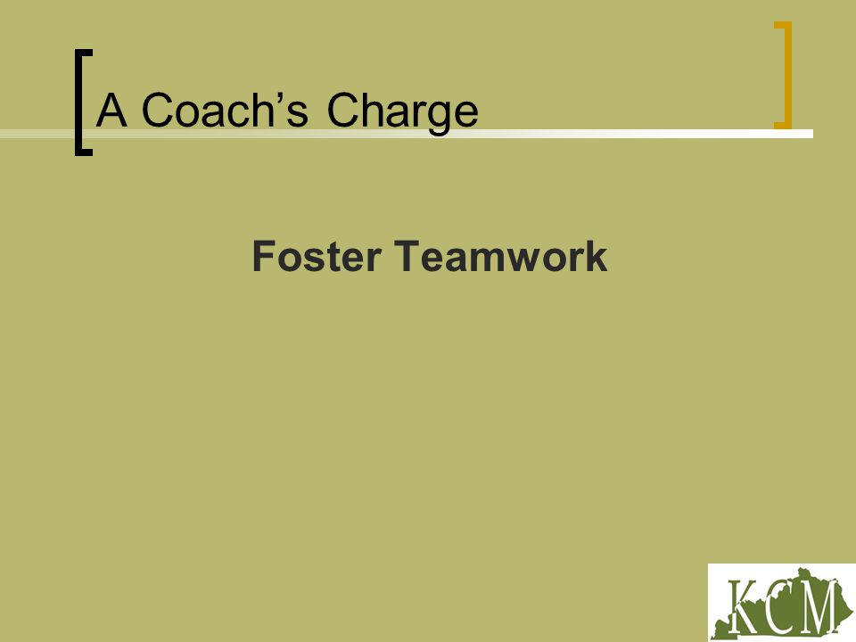 A Coach's Charge Foster Teamwork