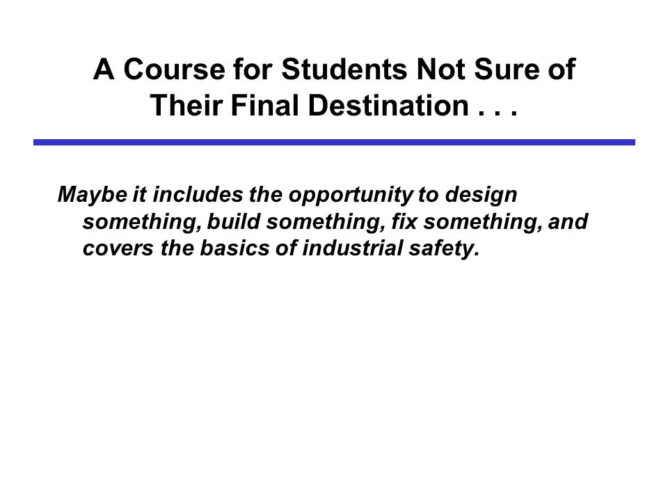 What About Assignments That Require Creation Of A Tool Or Modification Of A Current Process...