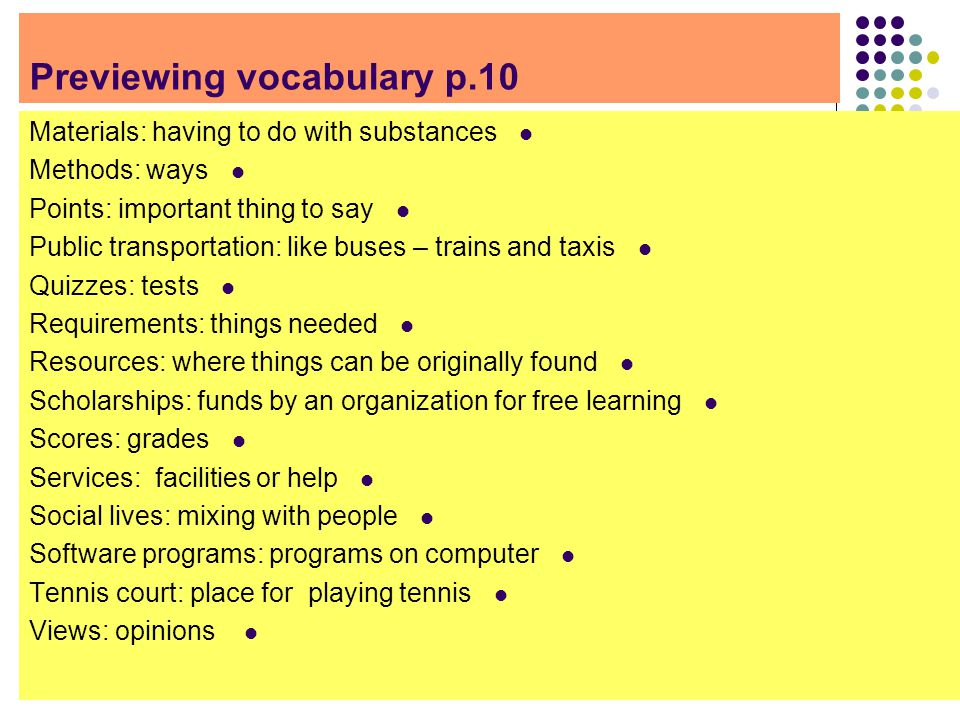 Previewing vocabulary p.10 Materials: having to do with substances Methods: ways Points: important thing to say Public transportation: like buses – tr
