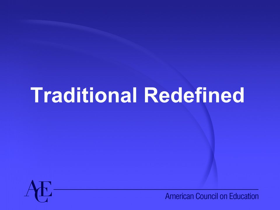 Traditional Redefined