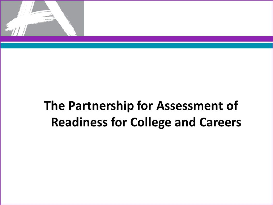The PARCC assessments will allow us to make important claims about students' knowledge and skills.
