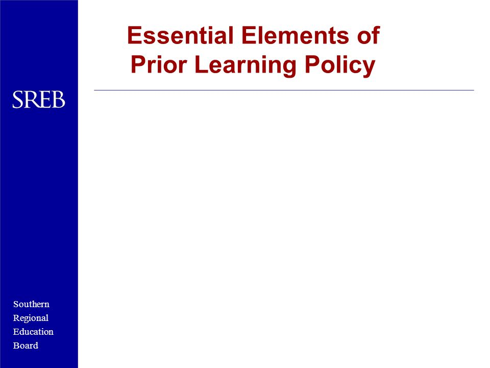 Southern Regional Education Board Essential Elements of Prior Learning Policy