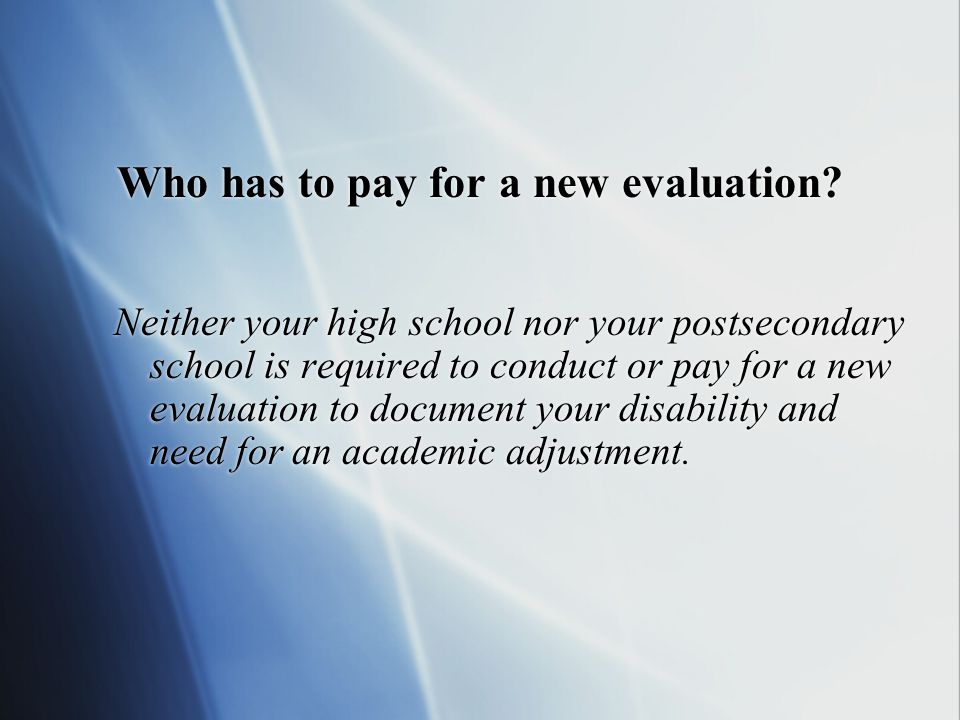 Who has to pay for a new evaluation.
