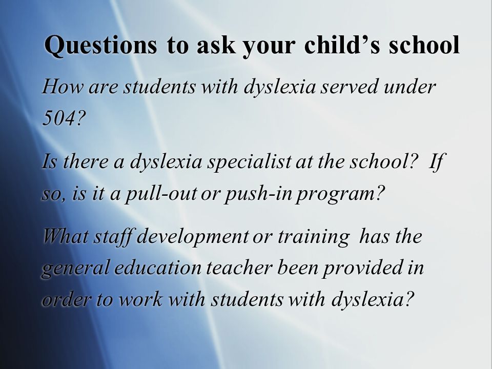 Questions to ask about the school's reading program for children with dyslexia.